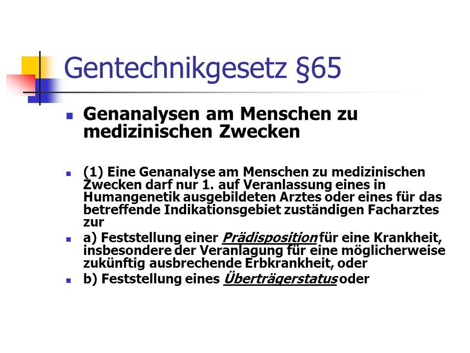 Gentechnikgesetz §65 Genanalysen am Menschen zu medizinischen Zwecken
