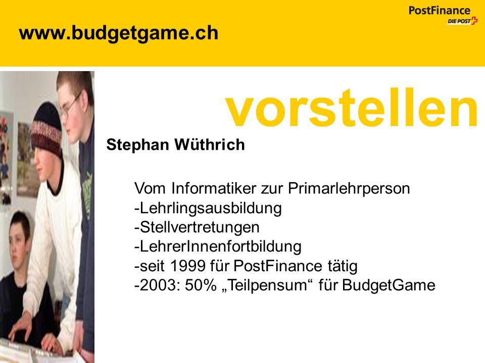 vorstellen www.budgetgame.ch Stephan Wüthrich