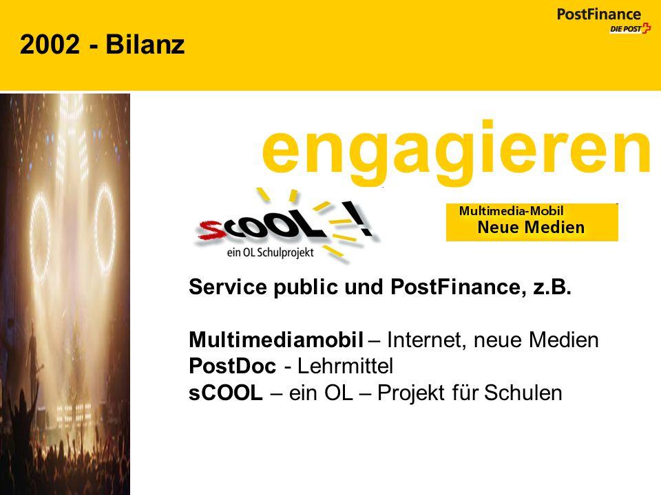 engagieren 2002 - Bilanz Service public und PostFinance, z.B.