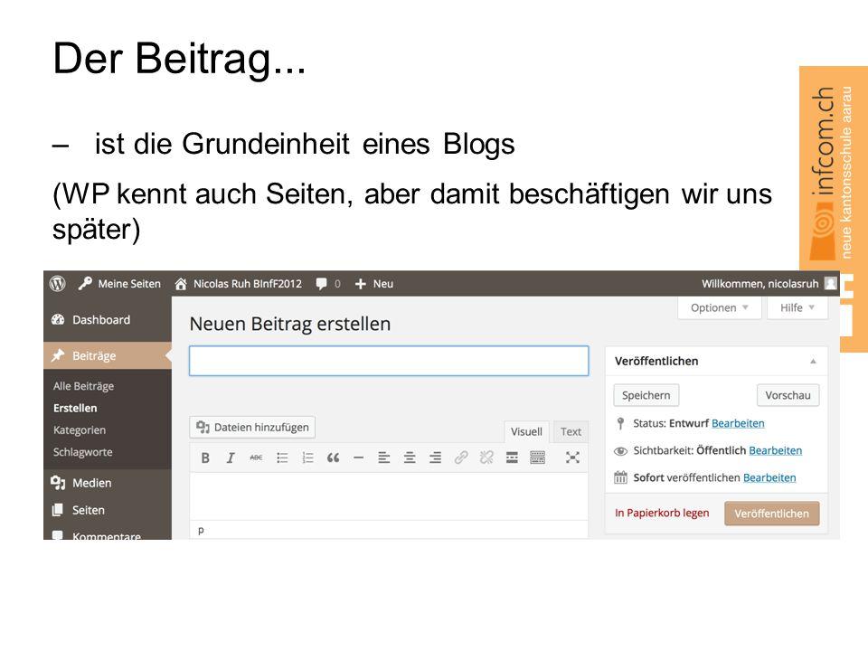 Der Beitrag... ist die Grundeinheit eines Blogs