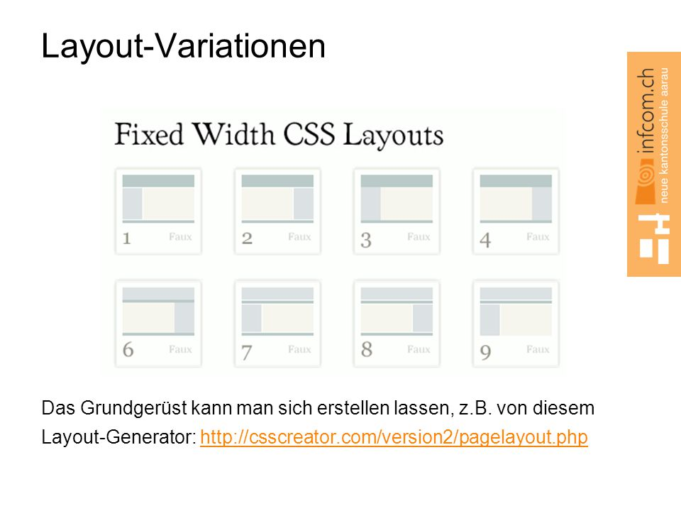 Layout-Variationen Das Grundgerüst kann man sich erstellen lassen, z.B.