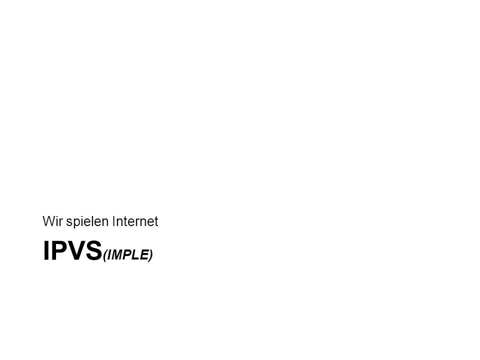 Wir spielen Internet IPvS(imple)