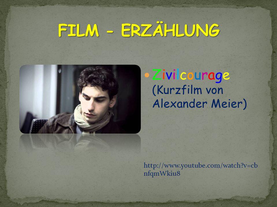 FILM - ERZÄHLUNG Zivilcourage (Kurzfilm von Alexander Meier)