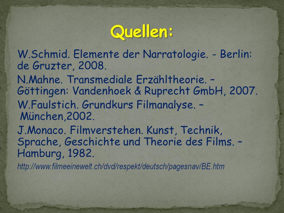 Quellen: W.Schmid. Elemente der Narratologie. - Berlin: de Gruzter, 2008.