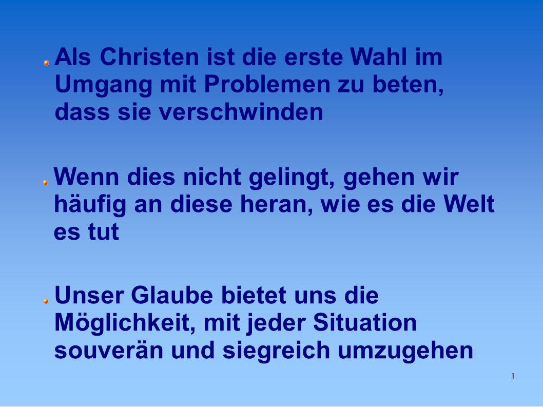 Als Christen ist die erste Wahl im Umgang mit Problemen zu beten, dass sie verschwinden
