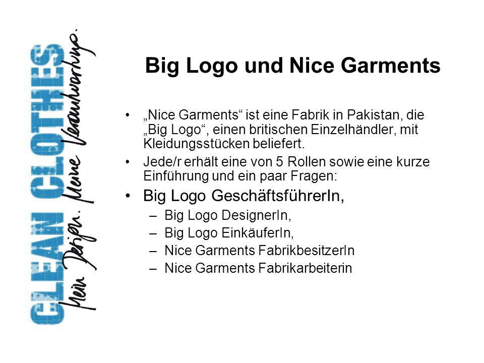 Big Logo und Nice Garments