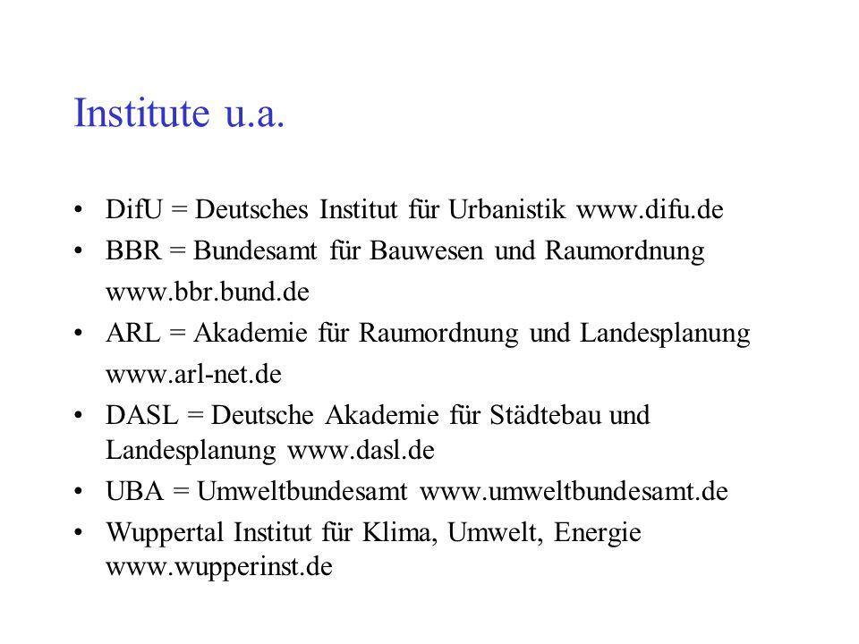 Institute u.a. DifU = Deutsches Institut für Urbanistik www.difu.de