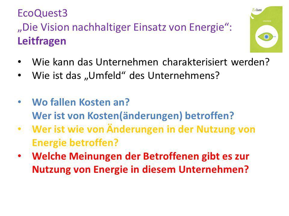 """EcoQuest3 """"Die Vision nachhaltiger Einsatz von Energie : Leitfragen"""