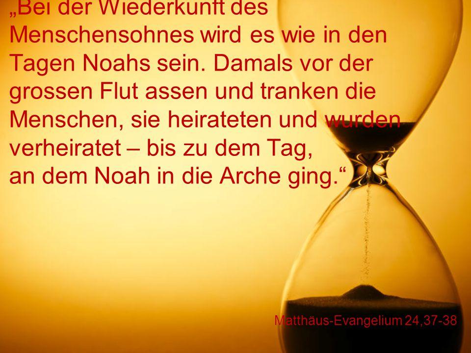 Matthäus-Evangelium 24,37-38