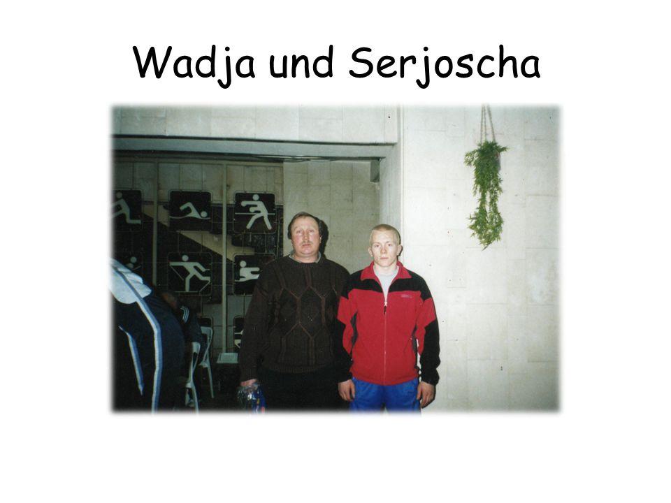 Wadja und Serjoscha