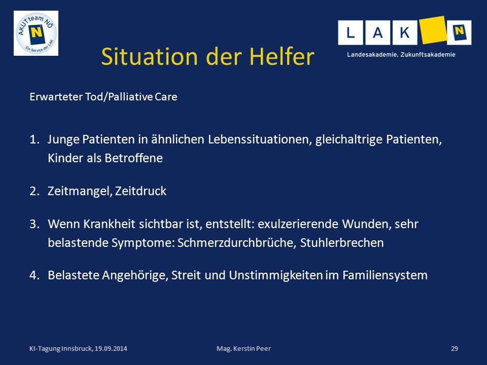 Situation der Helfer Erwarteter Tod/Palliative Care. Junge Patienten in ähnlichen Lebenssituationen, gleichaltrige Patienten, Kinder als Betroffene.