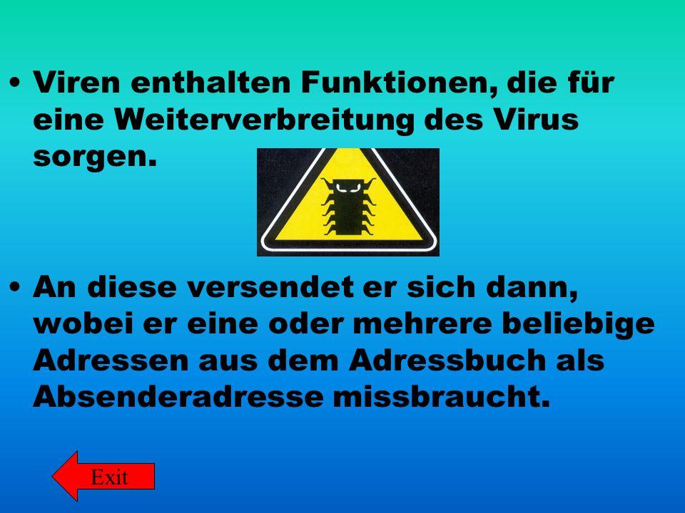 Viren enthalten Funktionen, die für eine Weiterverbreitung des Virus sorgen.
