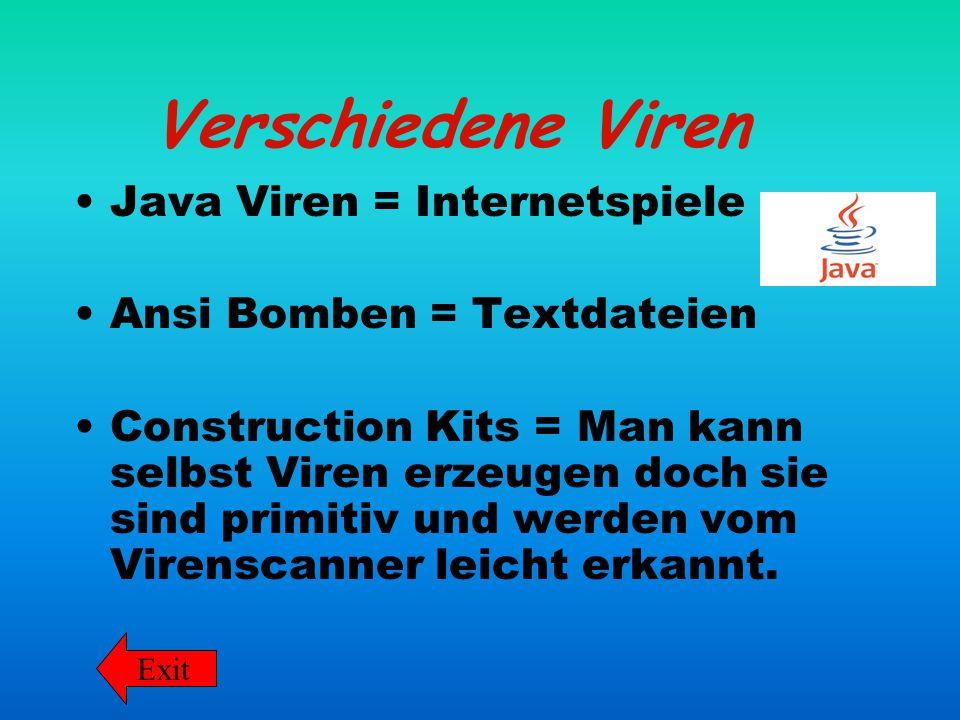Verschiedene Viren Java Viren = Internetspiele
