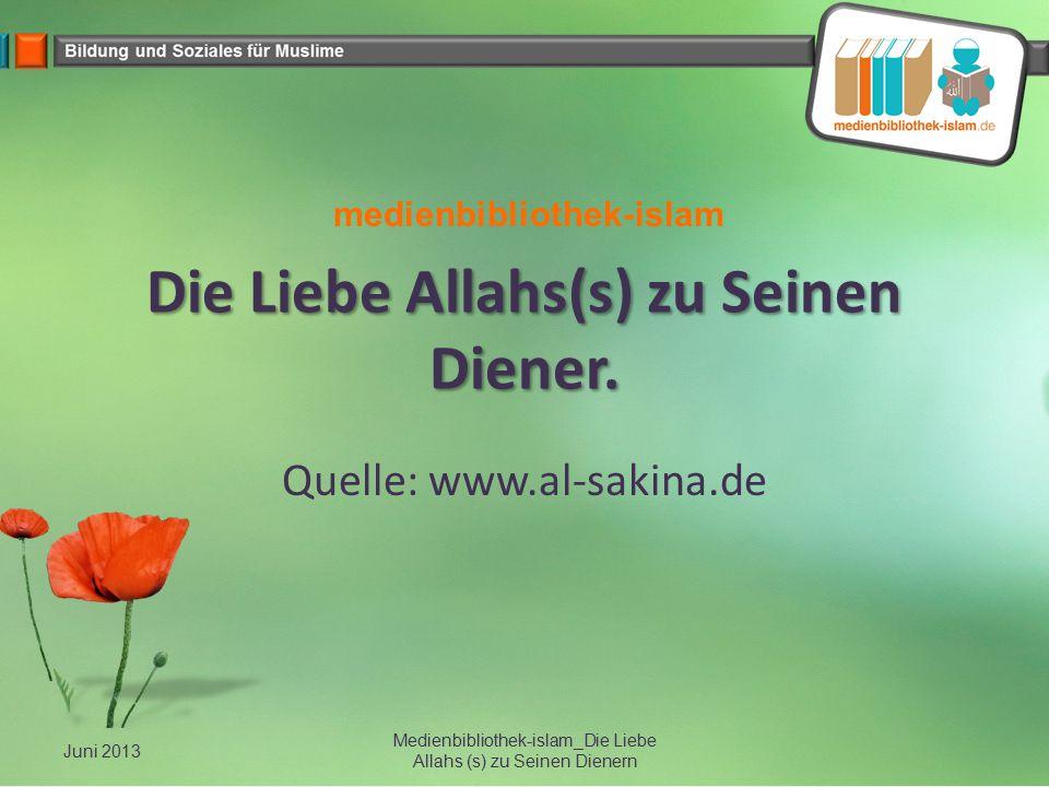 Die Liebe Allahs(s) zu Seinen Diener.