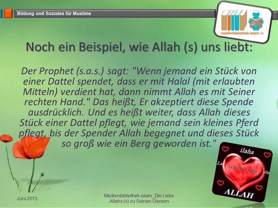Noch ein Beispiel, wie Allah (s) uns liebt: