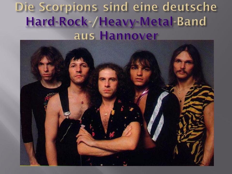 Die Scorpions sind eine deutsche Hard-Rock-/Heavy-Metal-Band aus Hannover
