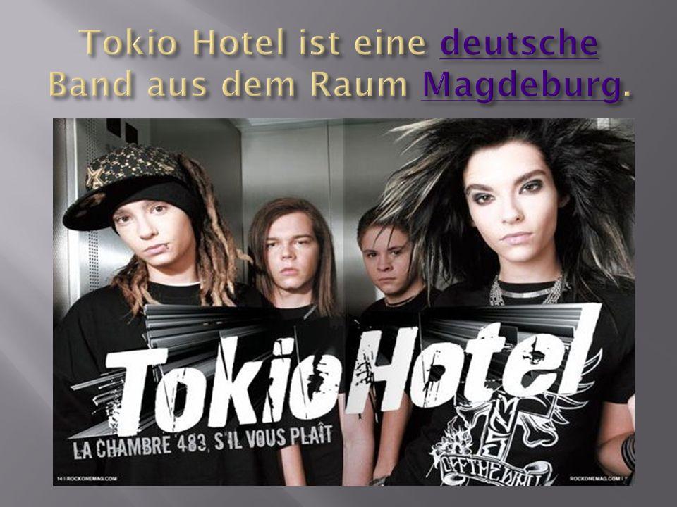 Tokio Hotel ist eine deutsche Band aus dem Raum Magdeburg.