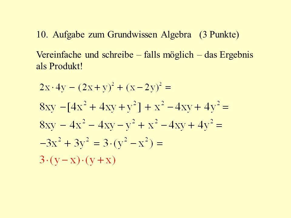 10. Aufgabe zum Grundwissen Algebra (3 Punkte)