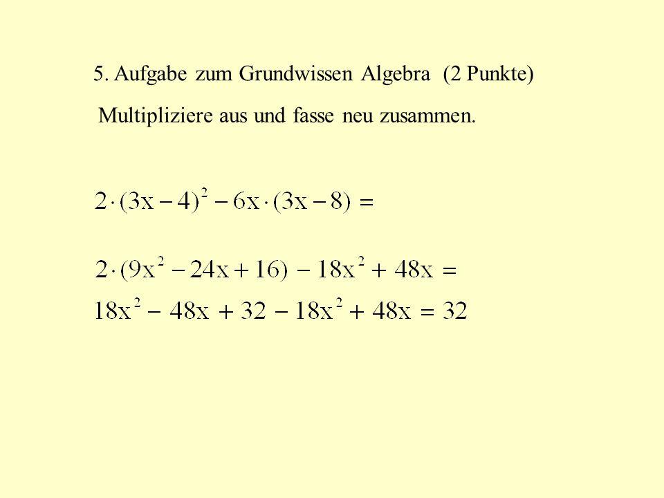 5. Aufgabe zum Grundwissen Algebra (2 Punkte)