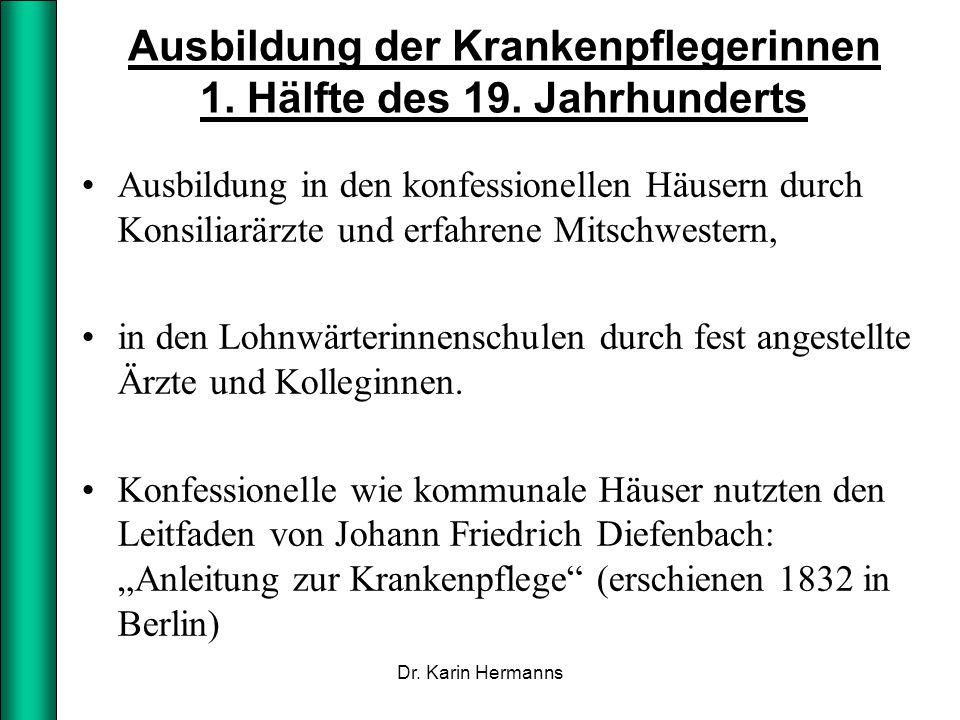 Ausbildung der Krankenpflegerinnen 1. Hälfte des 19. Jahrhunderts