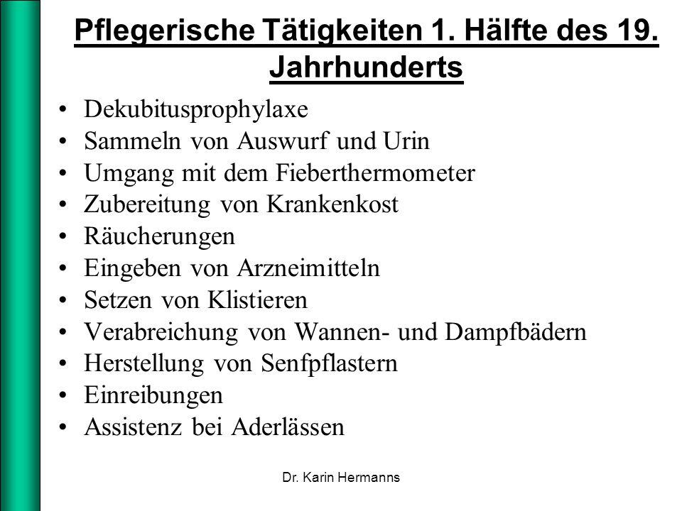 Pflegerische Tätigkeiten 1. Hälfte des 19. Jahrhunderts