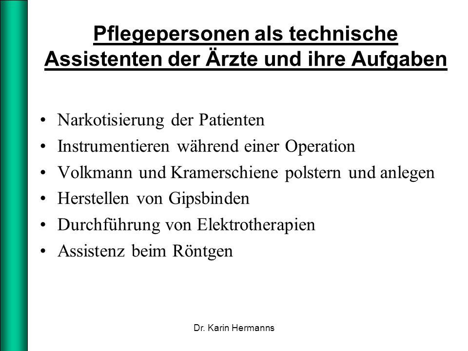 Pflegepersonen als technische Assistenten der Ärzte und ihre Aufgaben