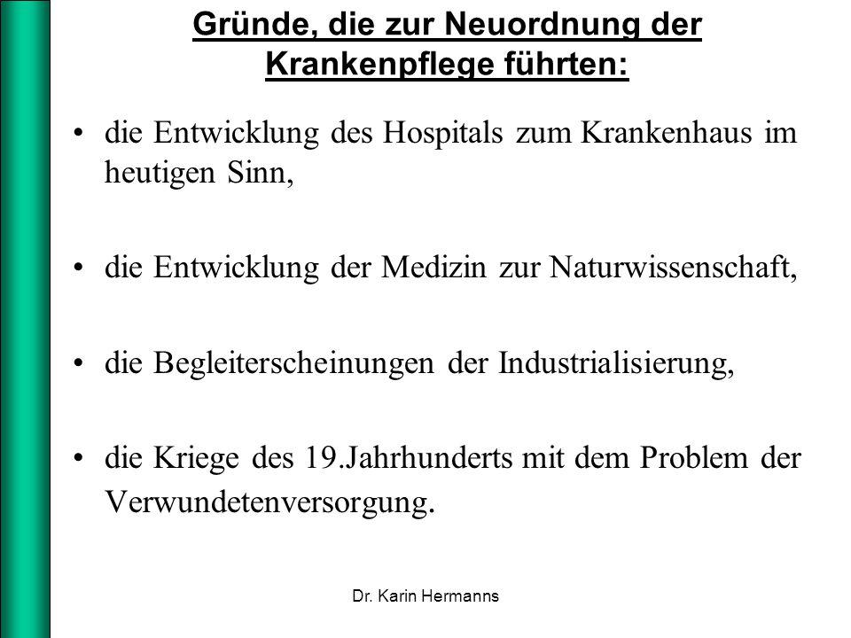 Gründe, die zur Neuordnung der Krankenpflege führten: