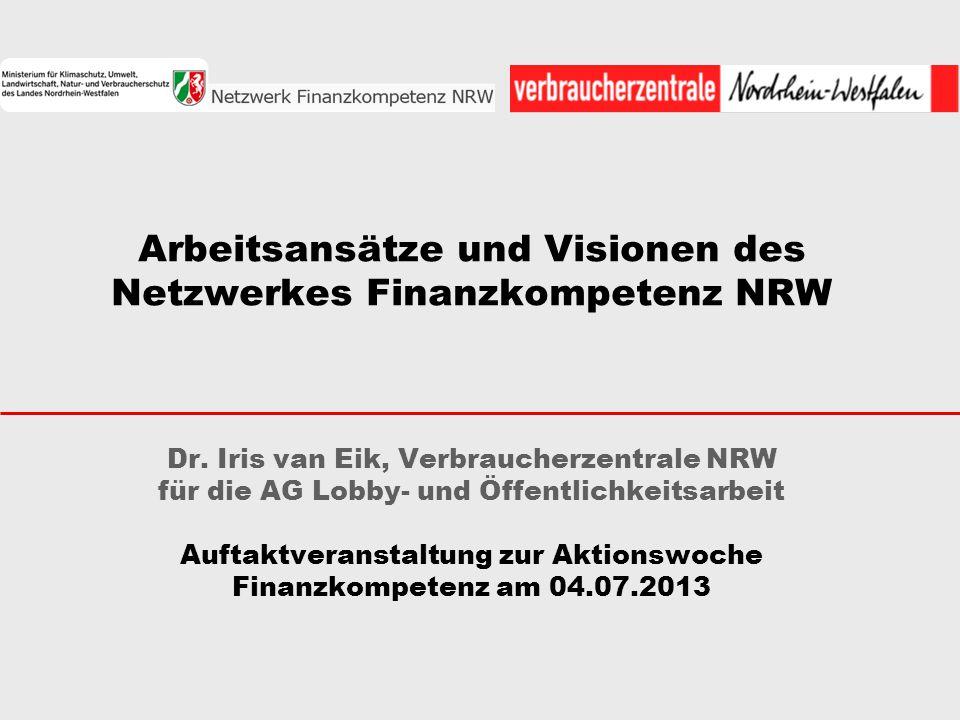 Arbeitsansätze und Visionen des Netzwerkes Finanzkompetenz NRW Dr
