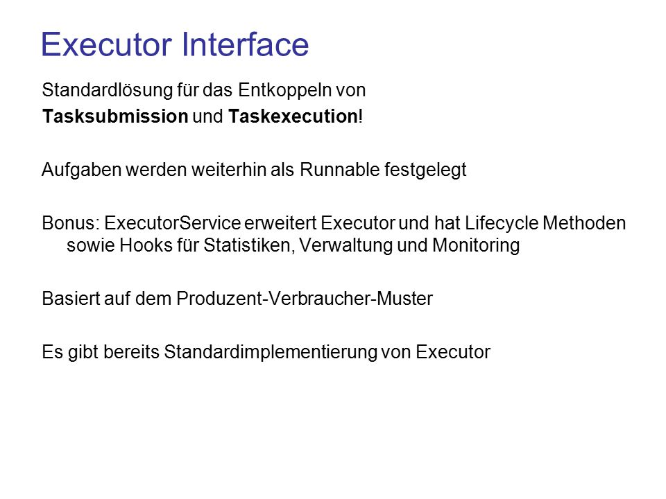 Executor Interface Standardlösung für das Entkoppeln von