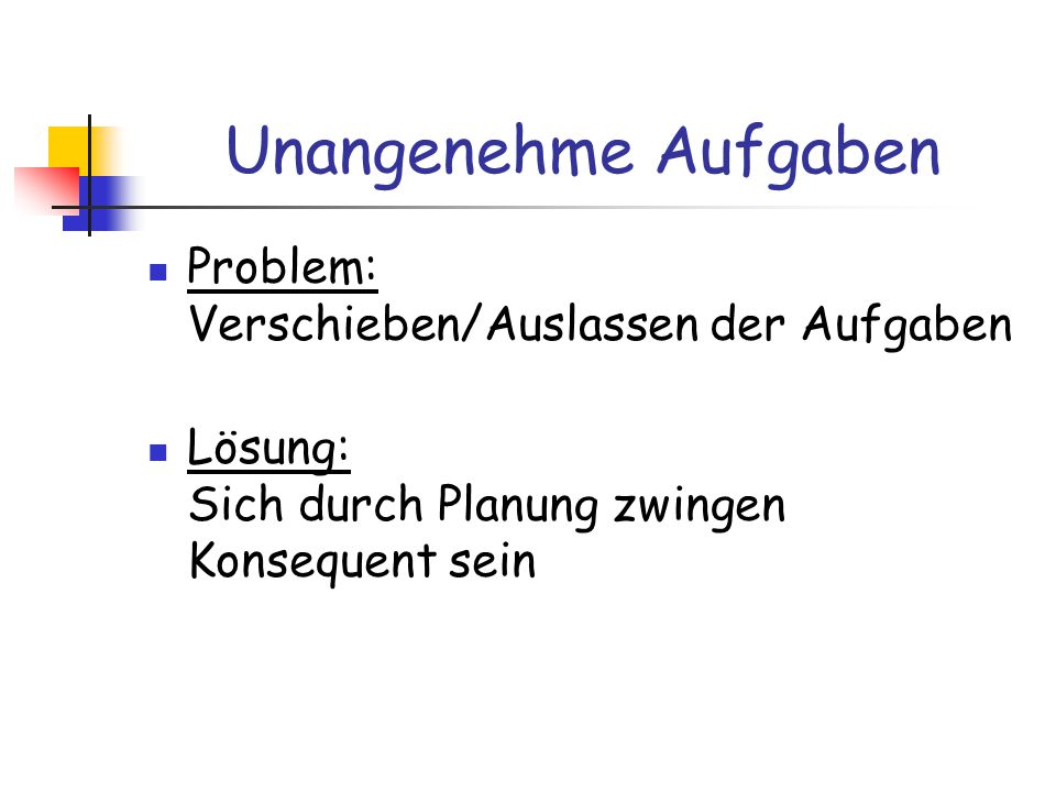 Unangenehme Aufgaben Problem: Verschieben/Auslassen der Aufgaben