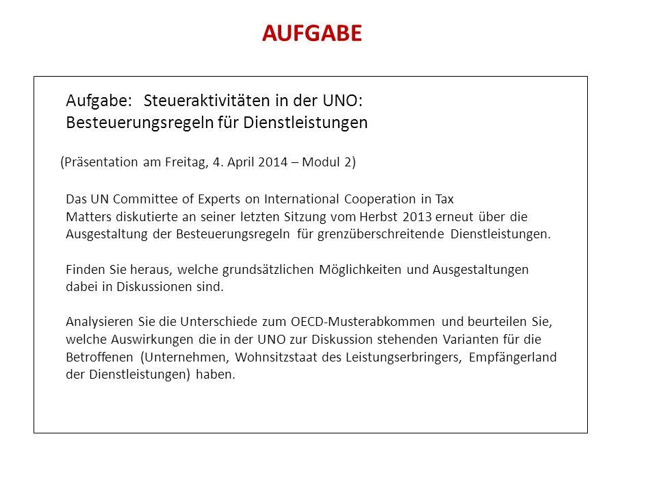 AUFGABE Aufgabe: Steueraktivitäten in der UNO: