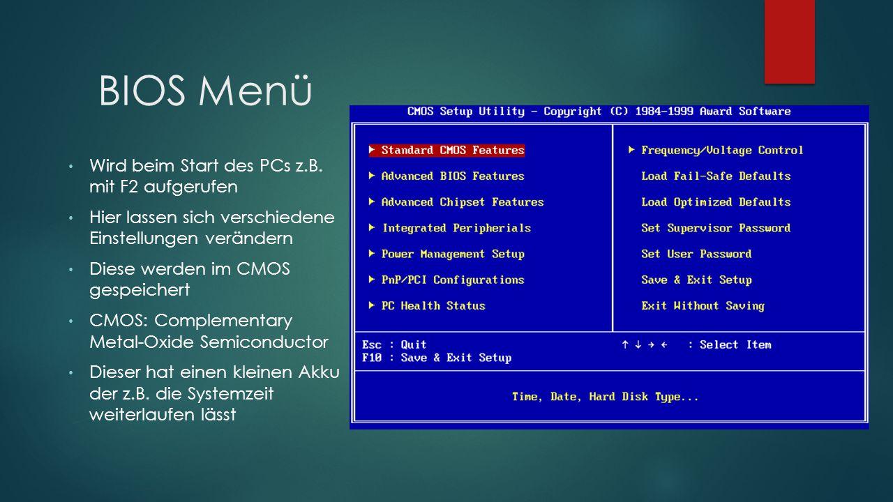 BIOS Menü Wird beim Start des PCs z.B. mit F2 aufgerufen