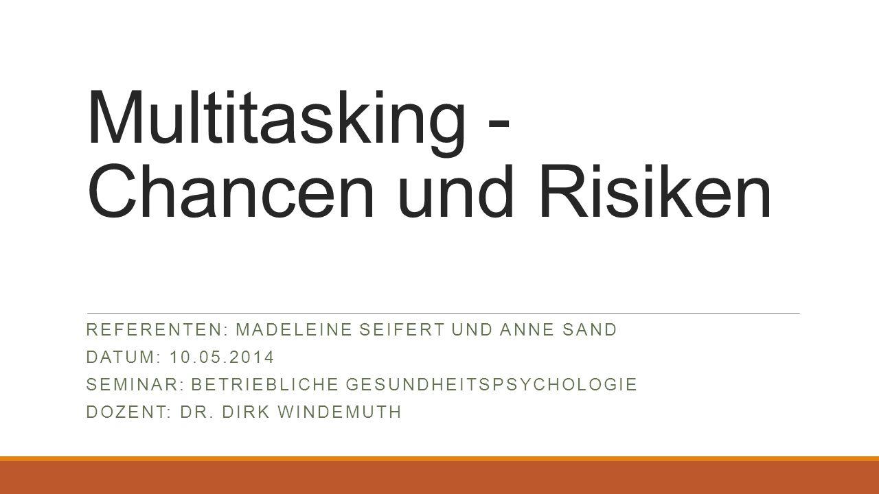 Multitasking - Chancen und Risiken