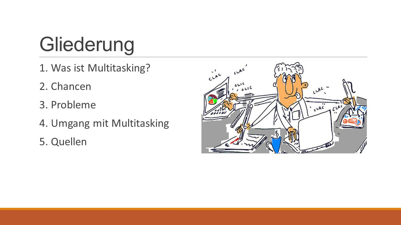 Gliederung 1. Was ist Multitasking 2. Chancen 3. Probleme