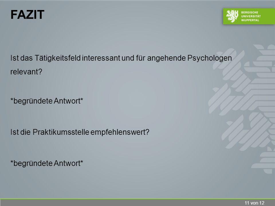 Fazit Ist das Tätigkeitsfeld interessant und für angehende Psychologen relevant *begründete Antwort*
