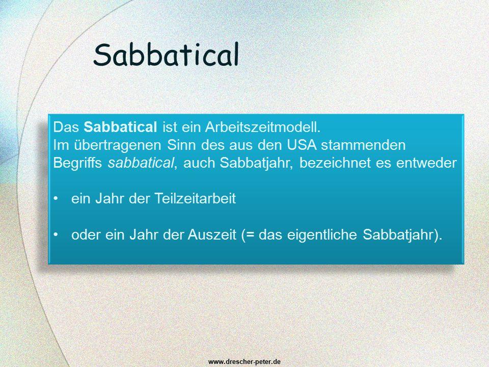 Sabbatical Das Sabbatical ist ein Arbeitszeitmodell.