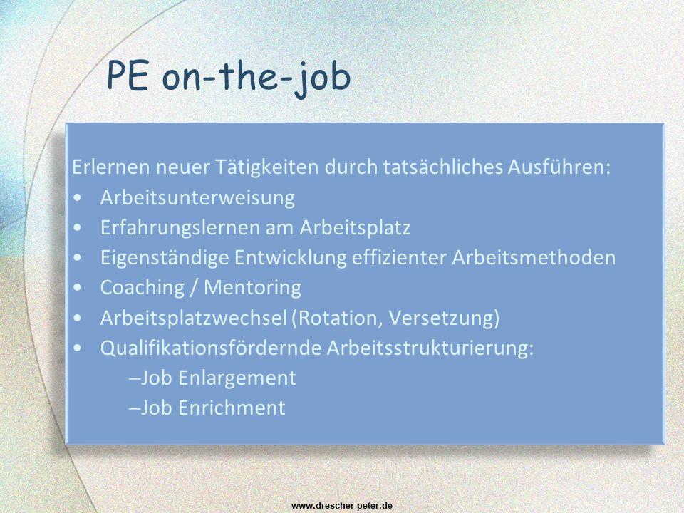 PE on-the-job Erlernen neuer Tätigkeiten durch tatsächliches Ausführen: Arbeitsunterweisung. Erfahrungslernen am Arbeitsplatz.