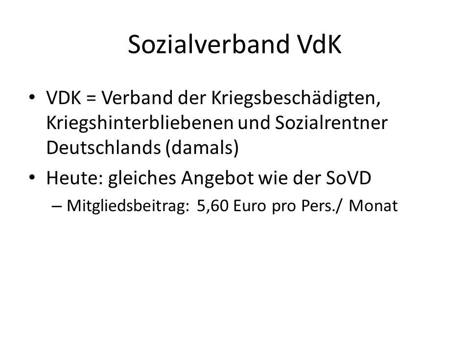 Sozialverband VdK VDK = Verband der Kriegsbeschädigten, Kriegshinterbliebenen und Sozialrentner Deutschlands (damals)