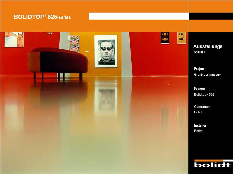 BOLIDTOP® 525-series Ausstellungs raum Project Groninger museum