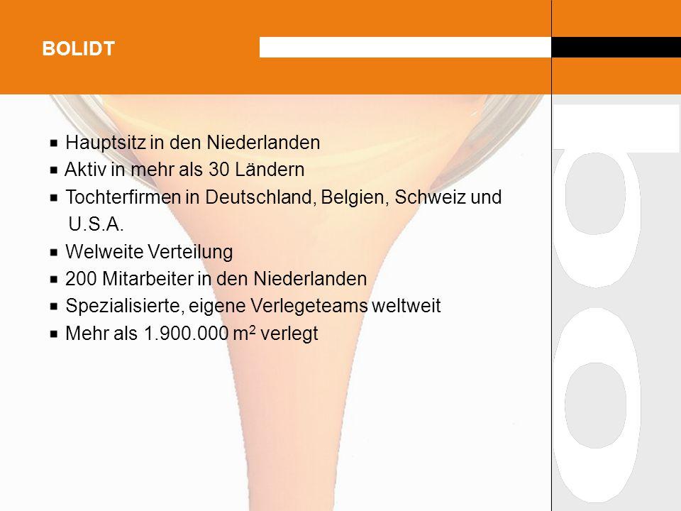 BOLIDT Hauptsitz in den Niederlanden. Aktiv in mehr als 30 Ländern. Tochterfirmen in Deutschland, Belgien, Schweiz und.