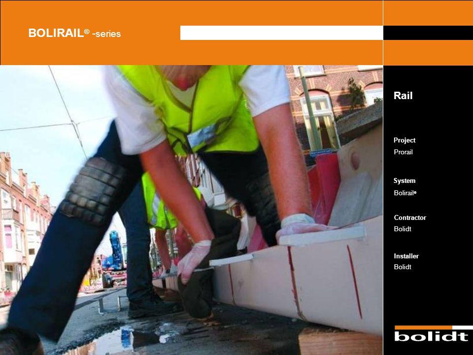 BOLIRAIL® -series Rail Project Prorail Bolirail® Bolidt Bolidt