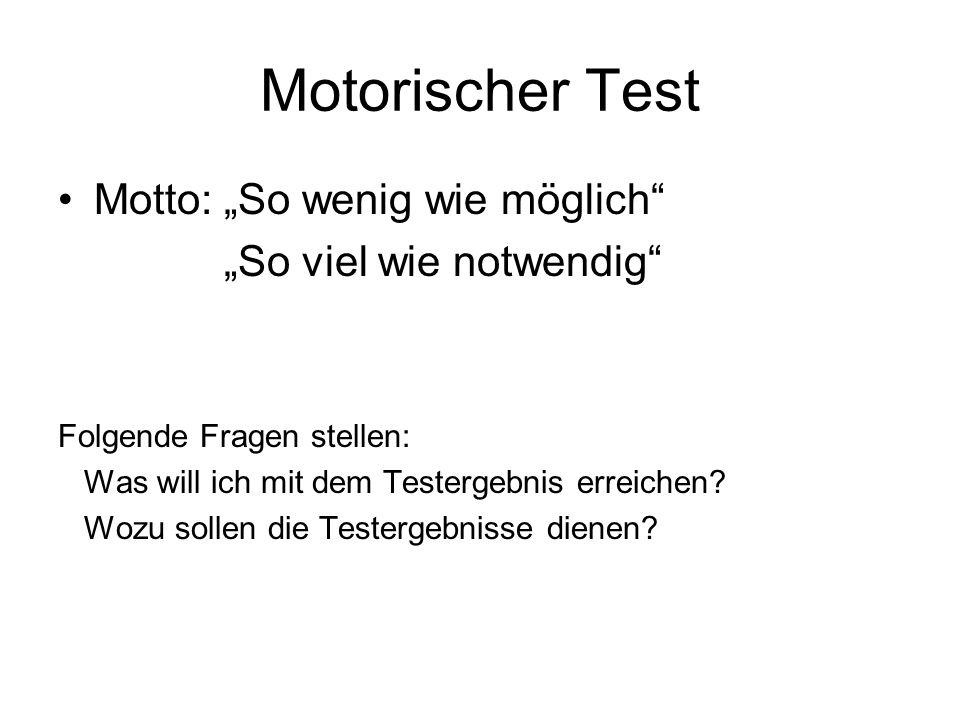 """Motorischer Test Motto: """"So wenig wie möglich """"So viel wie notwendig"""