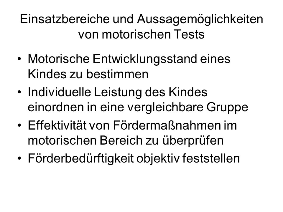 Einsatzbereiche und Aussagemöglichkeiten von motorischen Tests