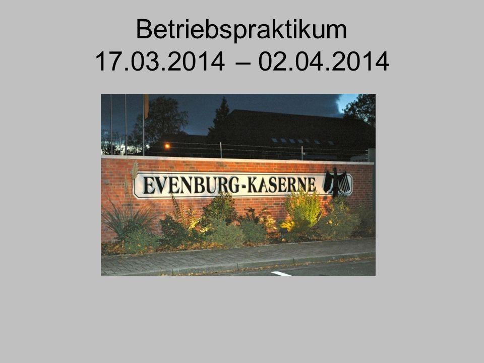 Betriebspraktikum 17.03.2014 – 02.04.2014