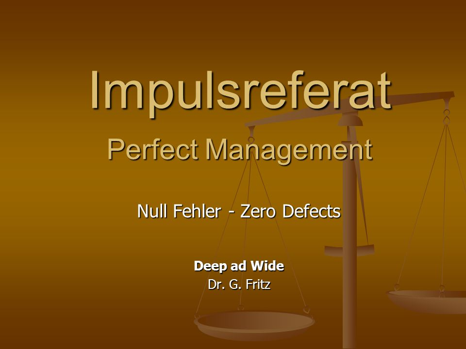 Null Fehler - Zero Defects Deep ad Wide Dr. G. Fritz