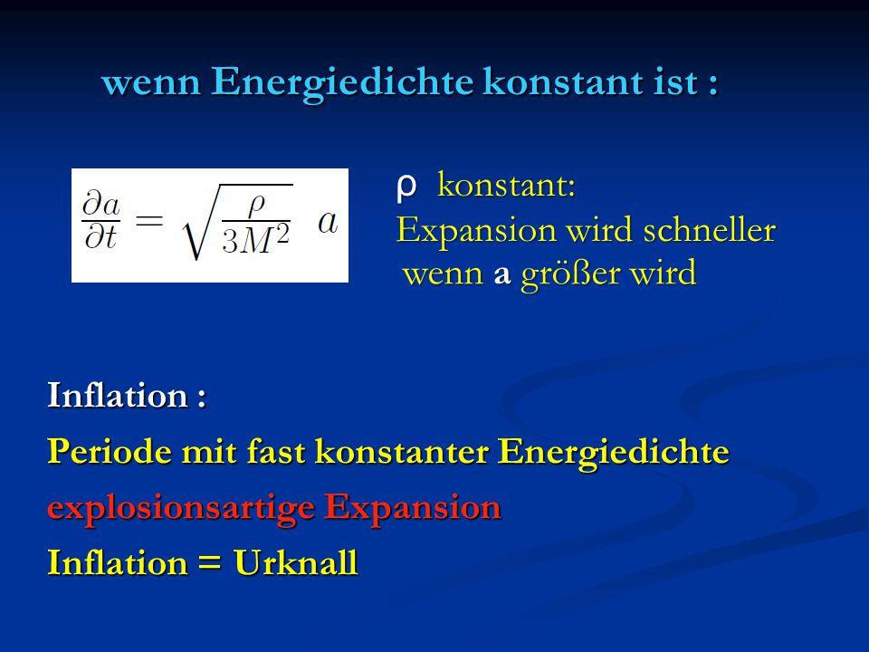 wenn Energiedichte konstant ist :