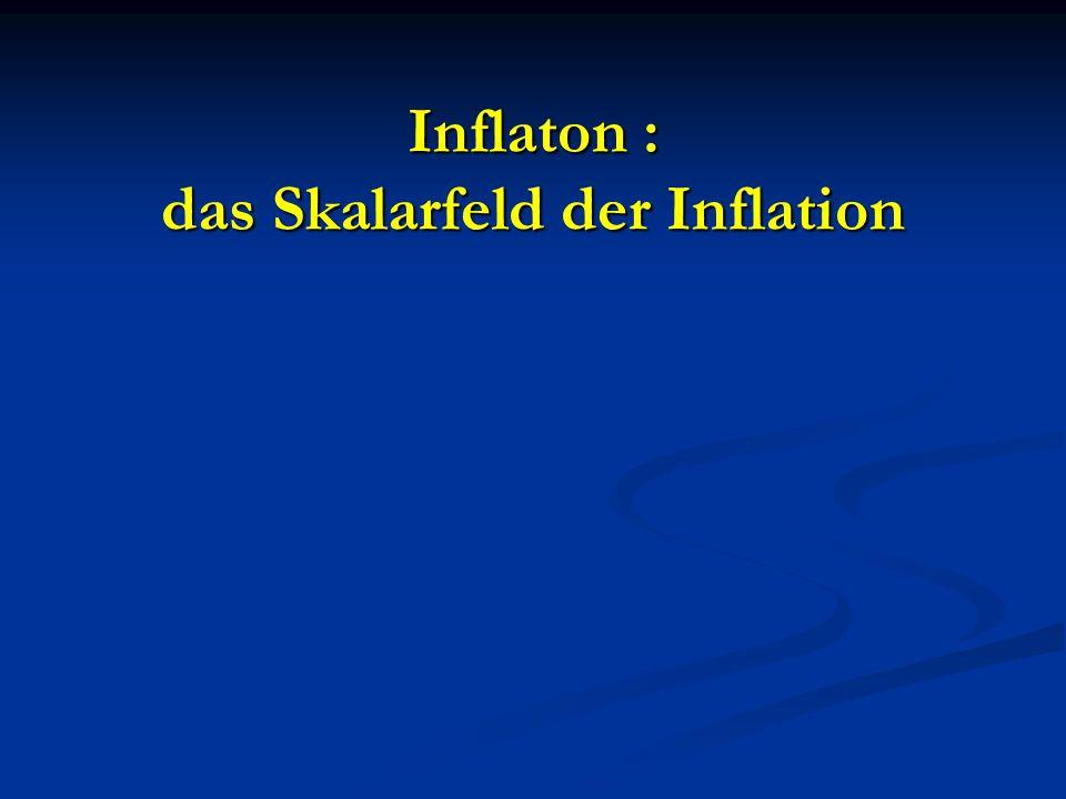 Inflaton : das Skalarfeld der Inflation