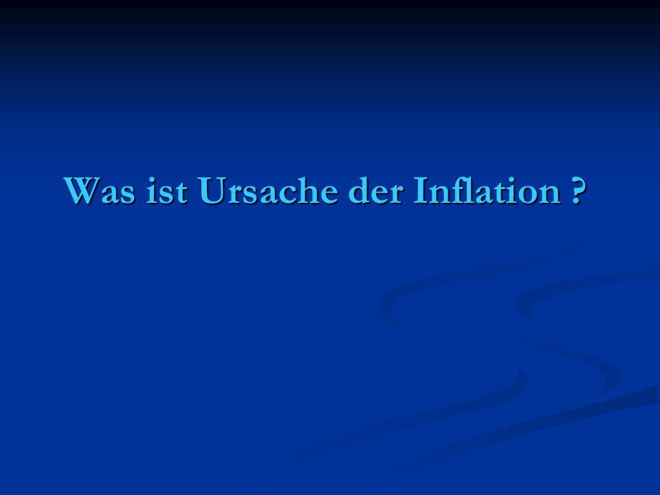 Was ist Ursache der Inflation