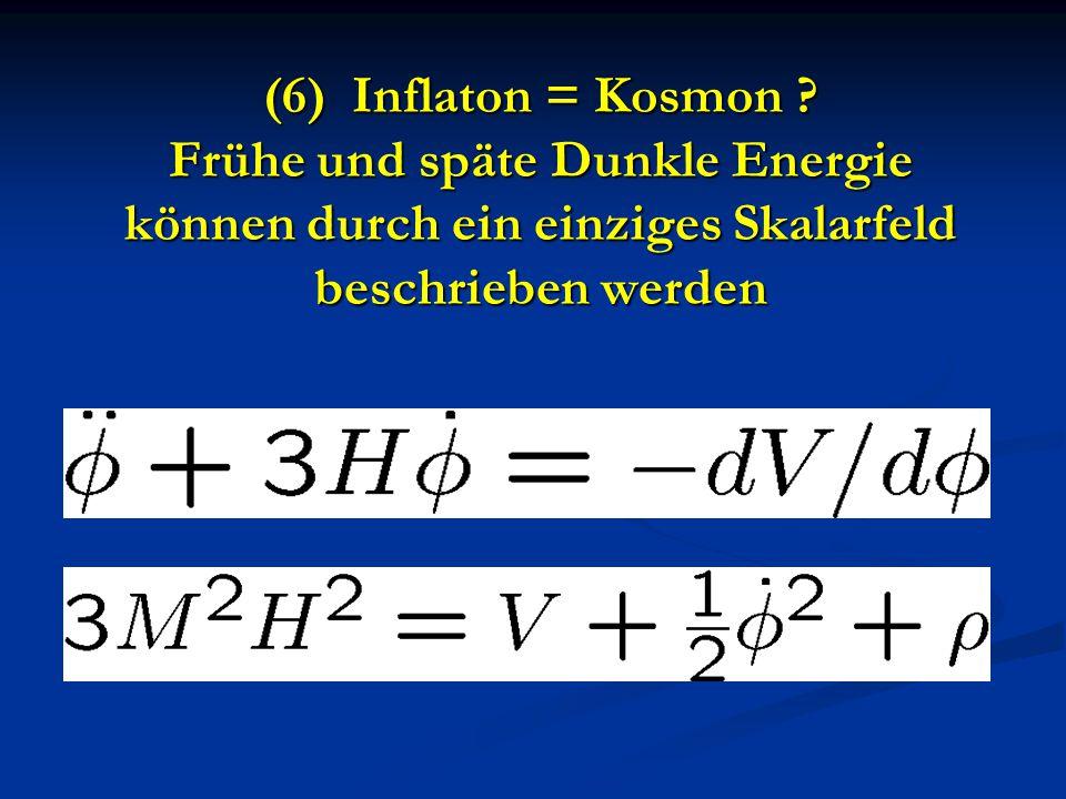 (6) Inflaton = Kosmon .