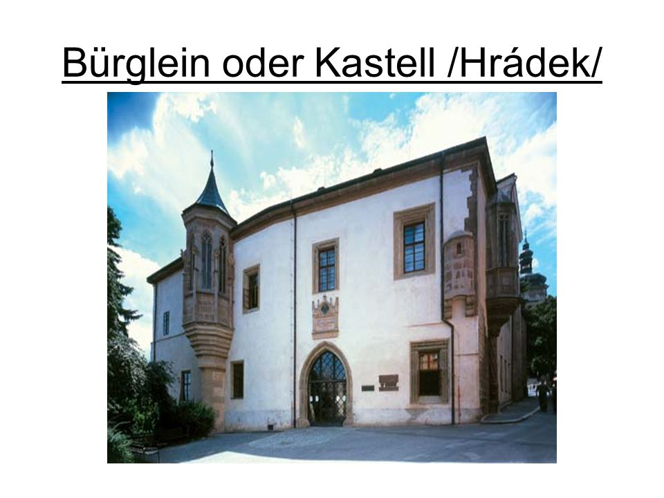 Bürglein oder Kastell /Hrádek/